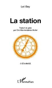 Leli Bey - La station - Edition bilingue grec-français.
