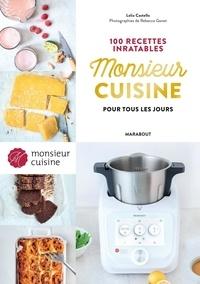 Lélia Castello - 100 recettes inratables Monsieur Cuisine pour tous les jours.