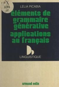 Lélia Picabia et Jean-Claude Chevallier - Éléments de grammaire générative, applications au français.