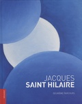 Lelivredart - Jacques Saint Hilaire - Deuxième parcours 2003-2016.