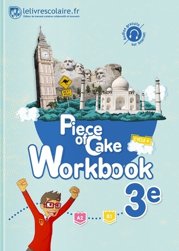 Lelivrescolaire.fr - Piece of Cake 3e A2-B1 - Workbook.