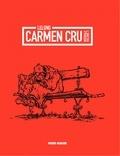 Lelong - Carmen Cru Intégrale, Volume 1 : Tome 1 à 4 - Rencontre du 3e âge ; La dame de fer ; Vie et moeurs ; Ni dieu, ni maître.