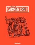 Lelong - Carmen Cru Intégrale, Volume 2 : Tomes 5 à 8 - L'écorchée vive ; Carmen Cru et autres histoires ; Une cervelle de béton dans un crâne de plomb ; Thriller.