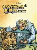 Lelong - Carmen Cru Tome 6 : Carmen Cru et autres histoires.