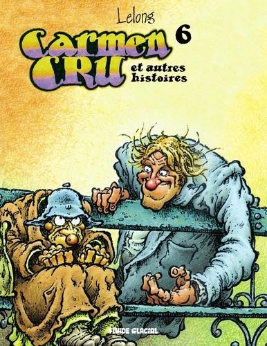 Carmen Cru - Tome 6. et autres histoires