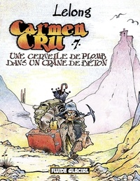 Lelong - Carmen Cru Tome 7 : Une cervelle de plomb dans un crâne de béton.