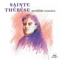 Lemaire - 14 poèmes de Sainte Thérèse. 1 CD audio