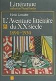 Lemaitre - AVENTURE LITTERAIRE AU XXE SIECLE 1890-1930.