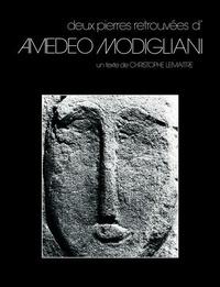 Lemaitre Christophe - Deux pierres retrouvées d'Amedeo Modigliani.