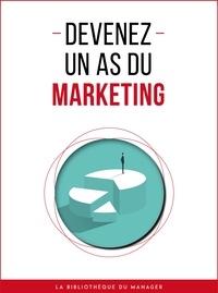 Lemaître Editions - Devenez un as du marketing.