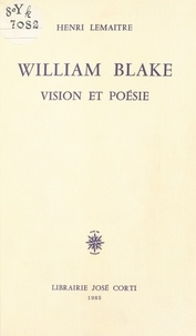Lemaitre - William Blake - Vision et poésie.