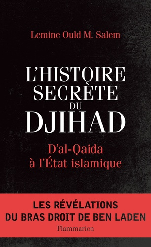 L'Histoire secrète du Djihad. D'al-Qaida à l'Etat islamisque