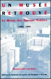 Lemoine - UN MUSEE RETROUVE LE MUSEE DES TRAVAUX PUBL.