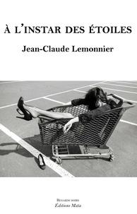 Lemonnie Jean-claude - A l'instar des étoiles.