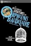Lemony Snicket - Les désastreuses Aventures des Orphelins Baudelaire Tome 1 : Tout commence mal....