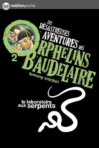 Les désastreuses Aventures des Orphelins Baudelaire Tome 2 Le laboratoire aux serpents