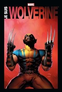 Len Wein et Chris Claremont - Je suis Wolverine.
