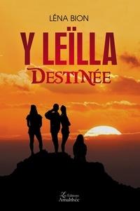 Léna Bion - Y Leïlla - Destinée.