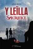 Léna Bion - Y Leïlla - Tome 2, Sacrifice.