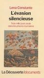 Lena Constante - L'Évasion silencieuse - Trois mille jours, seule, dans les prisons roumaines.