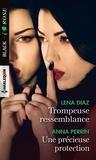 Lena Diaz et Anna Perrin - Trompeuse ressemblance ; Une précieuse protection.