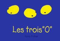 """Lena Fisher - LES TROIS """" O """"."""