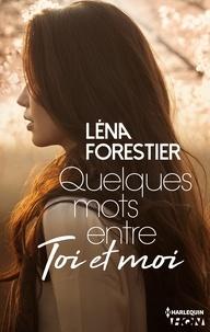 Léna Forestier - Quelques mots entre toi et moi.