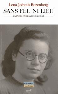 Lena Jedwab Rozenberg - Sans feu ni lieu - Carnets d'errance 1941-1945.