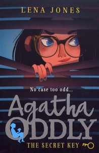 Lena Jones - Agatha Oddly Tome 1 : The Secret Key.