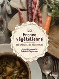 Léna Korobova et Frédéric Zégierman - La France végétalienne - 350 spécialités régionales.