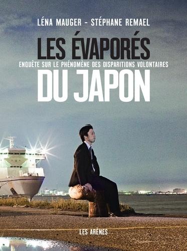 Les évaporés du Japon. Enquête sur le phénomène des disparitions volontaires