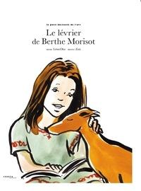 Léna Oka et  Zaü - Le lévrier de Berthe Morisot.