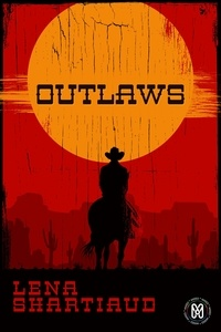Lena Shartiaud - Outlaws.