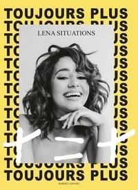 Lena Situations - Toujours plus - Ma méthode + = +.