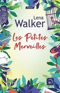 Lena Walker - Les petites merveilles.