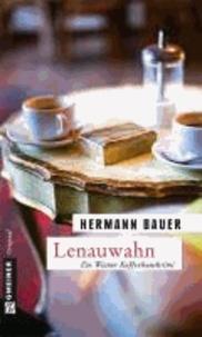 Lenauwahn - Ein Wiener Kaffeehauskrimi.