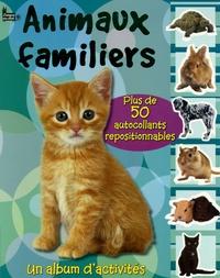 Lene Holmen et Helen Parker - Animaux familiers - Livre d'activités avec autocollants repositionnables.