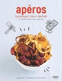 Lene Knudsen - Apéros (presque) zéro déchet - 70 recettes pour tout valoriser.