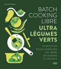 Lene Knudsen - Batch cooking libre - Ultra légumes verts.