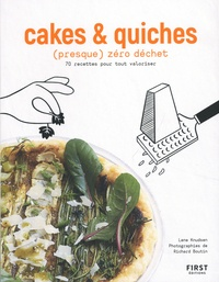 Lene Knudsen - Cakes et quiches (presque) zéro déchet - 70 recettes pour tout valoriser.