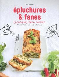Lene Knudsen - Epluchures et fanes (presque) zéro déchet - 70 recettes pour tout valoriser.