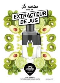 Lene Knudsen - Je cuisine avec un extracteur de jus.