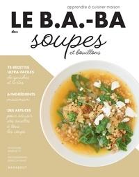 Lene Knudsen et Ilona Chovancova - Le B.A.-BA de la cuisine - Soupes.