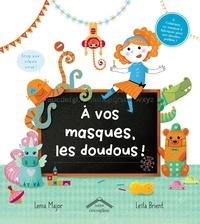 Lenia Major et Leïla Brient - A vos masques les doudous !.