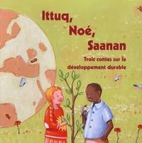 Lenia Major - Ittuq, Noé, Saanan - Trois contes sur le développement durable.