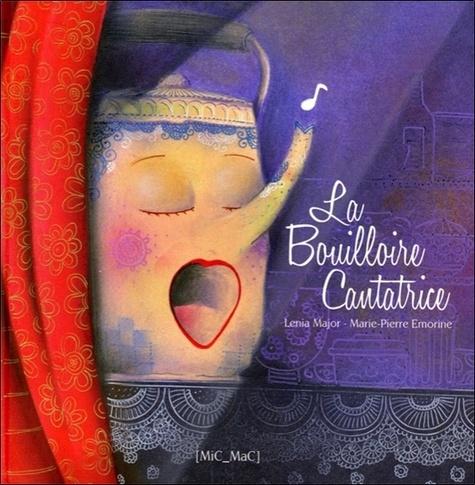 Lenia Major et Marie-Pierre Emorine - La Bouilloire Cantatrice.