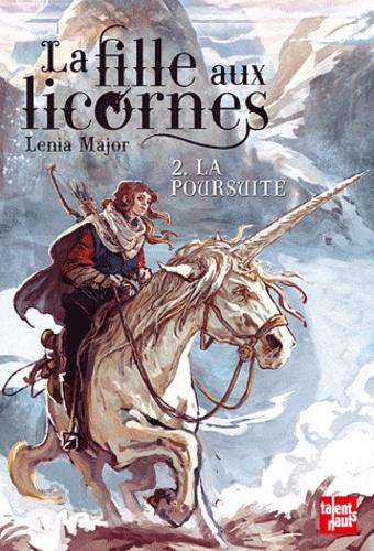 Lenia Major - La fille aux licornes Tome 2 : La poursuite.