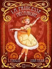 Lenia Major et Sarah Feruglio - La princesse mécanique.