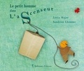 Lenia Major et Sandrine Lhomme - Le petit homme dans l'ascenseur.