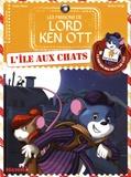 Lenia Major et Jérémy Parigi - Les missions de Lord Ken Ott Tome 1 : L'île aux chats.